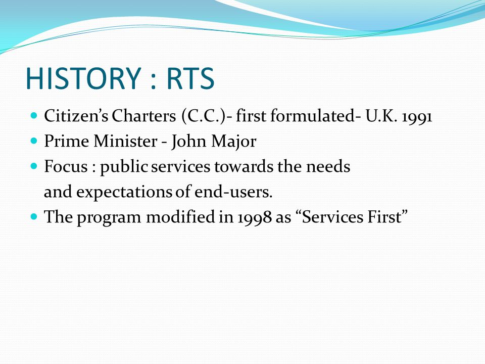 HISTORY : RTS Citizens Charters (C.C.)- first formulated- U.K.