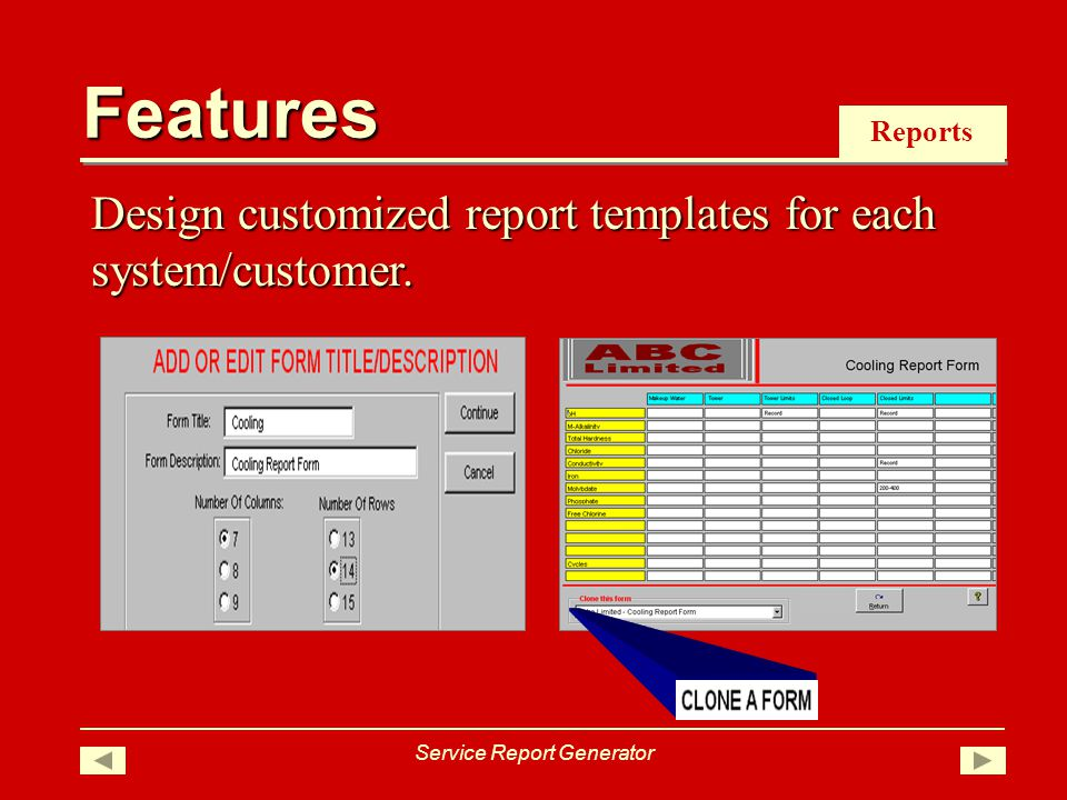 Reports Design customized report templates for each system/customer.