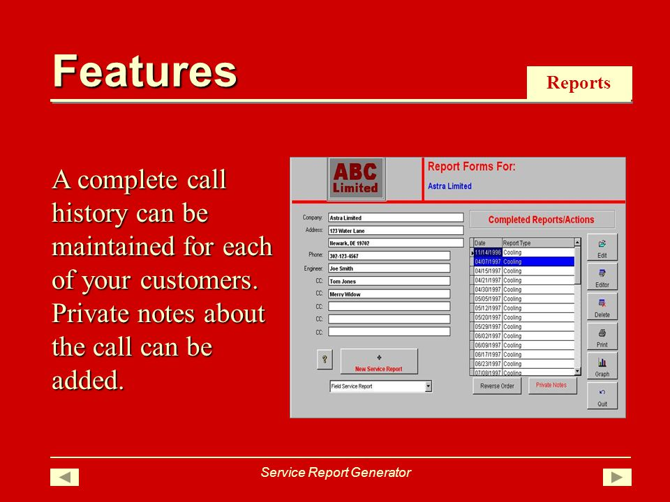 Reports A complete call history can be maintained for each of your customers.