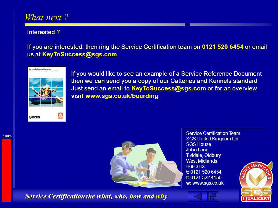 100% Service Certification the what, who, how and why What next .