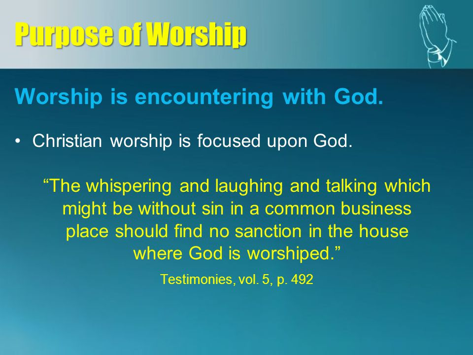 Worship is encountering with God. Christian worship is focused upon God.