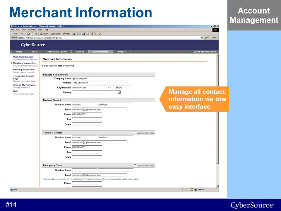#14 Account Management Merchant Information Manage all contact information via one easy interface