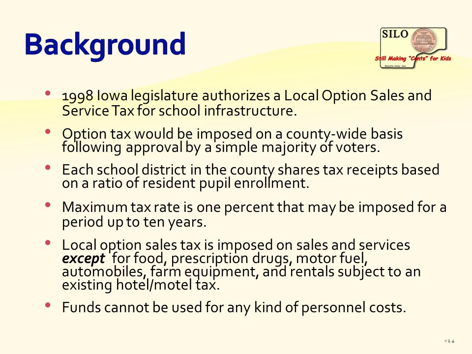 1998 Iowa legislature authorizes a Local Option Sales and Service Tax for school infrastructure.