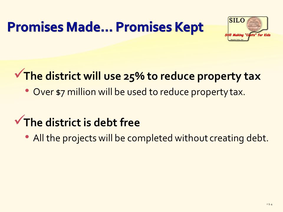 The district will use 25% to reduce property tax Over $7 million will be used to reduce property tax.