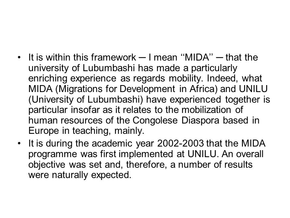 It is within this framework I mean MIDA that the university of Lubumbashi has made a particularly enriching experience as regards mobility.