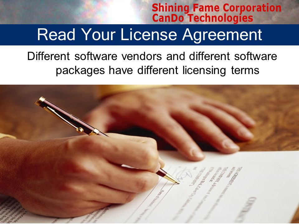 Different software vendors and different software packages have different licensing terms Read Your License Agreement