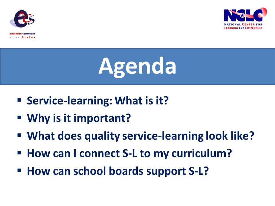 Agenda Service-learning: What is it. Why is it important.