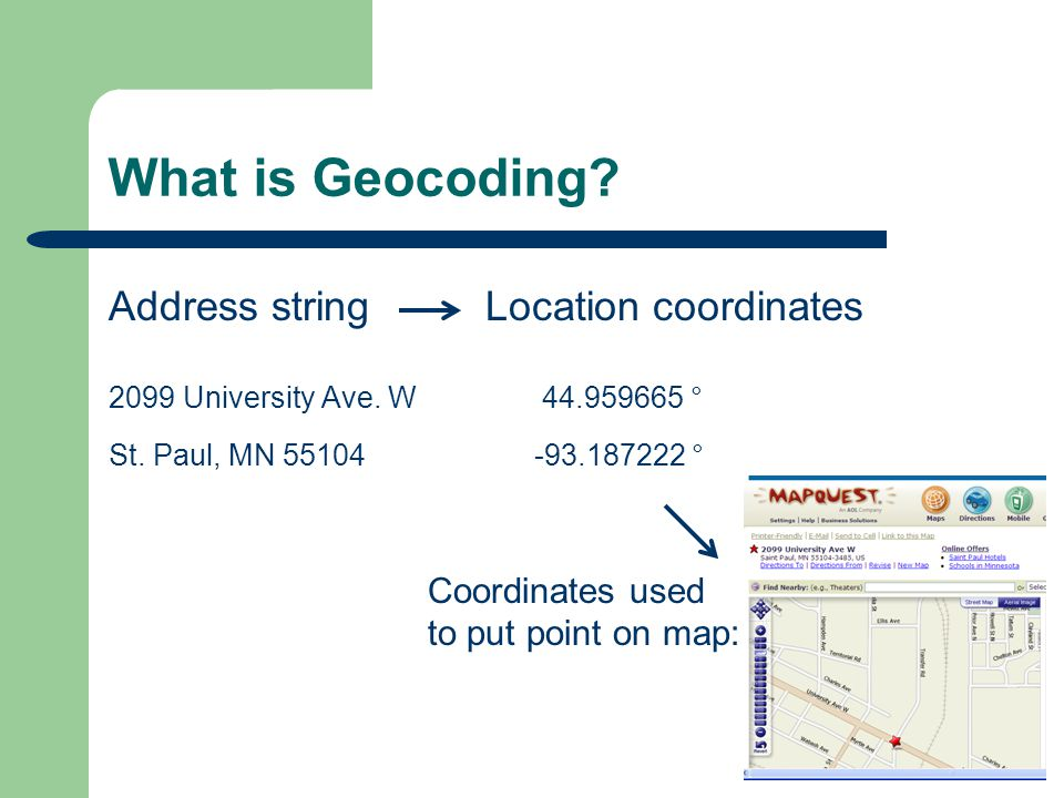 What is Geocoding. Address string Location coordinates 2099 University Ave.