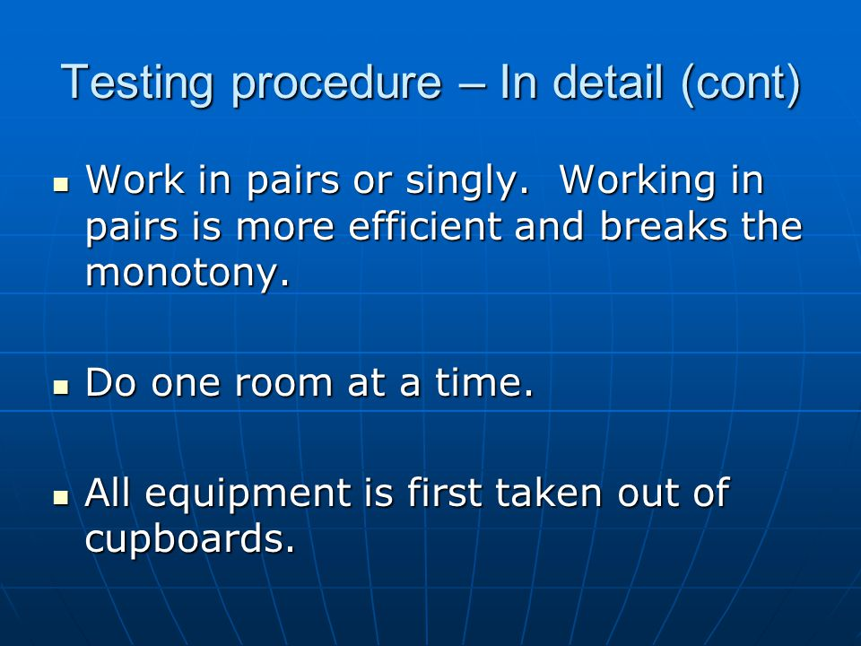 Testing procedure – In detail (cont) Work in pairs or singly.