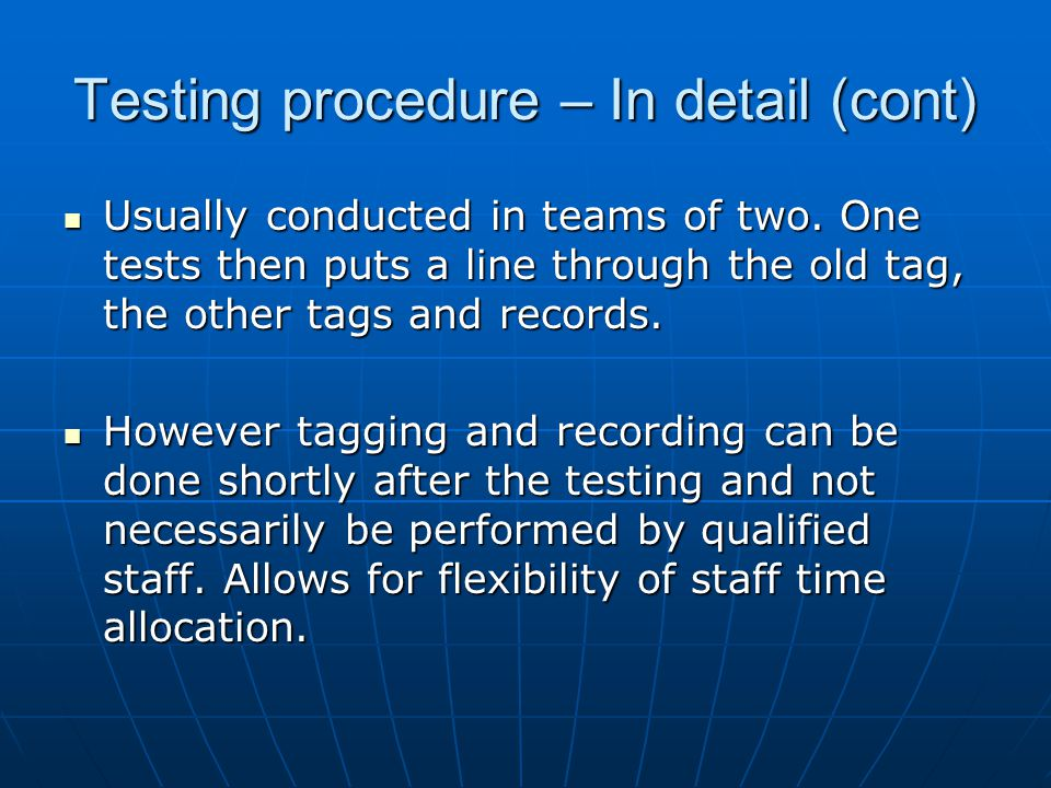 Testing procedure – In detail (cont) Usually conducted in teams of two.
