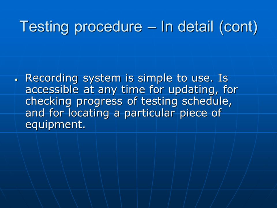 Testing procedure – In detail (cont) Recording system is simple to use.