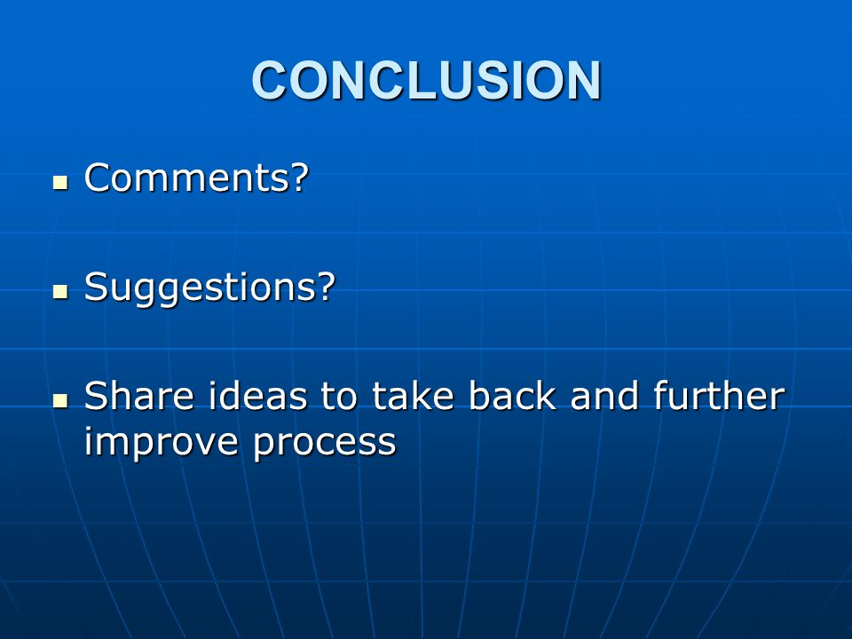 CONCLUSION Comments. Comments. Suggestions. Suggestions.