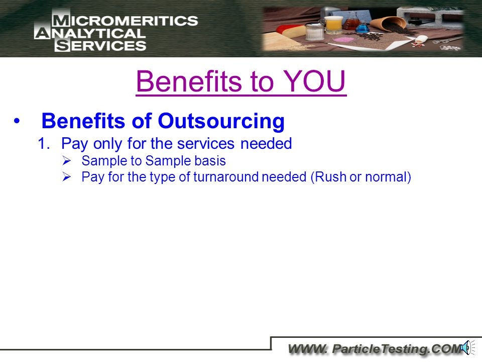 What are the Benefits to YOU if you choose to outsource your analytical testing needs