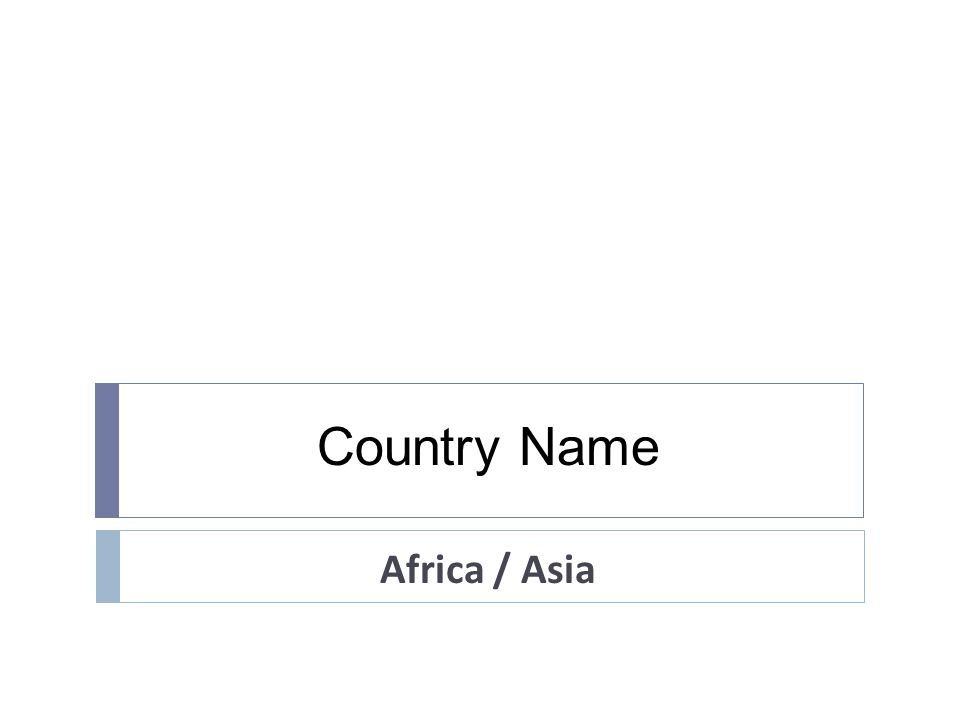 Country Name Africa / Asia