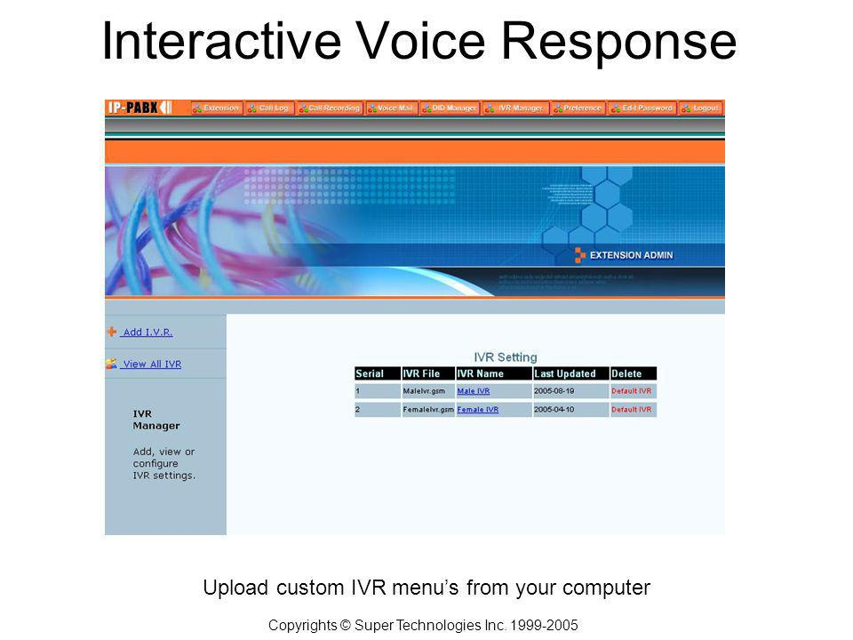 Interactive Voice Response Copyrights © Super Technologies Inc.