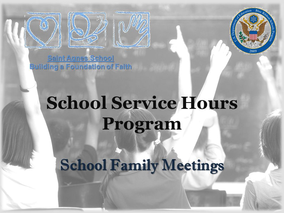 School Service Hours Program School Family Meetings Saint Agnes School Building a Foundation of Faith