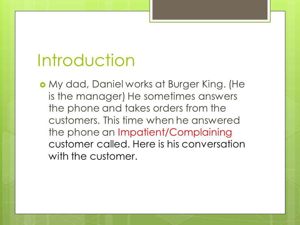 Introduction My dad, Daniel works at Burger King.
