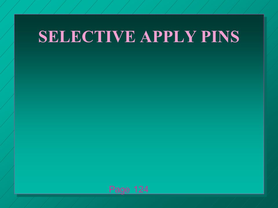 SELECTIVE APPLY PINS Page 124