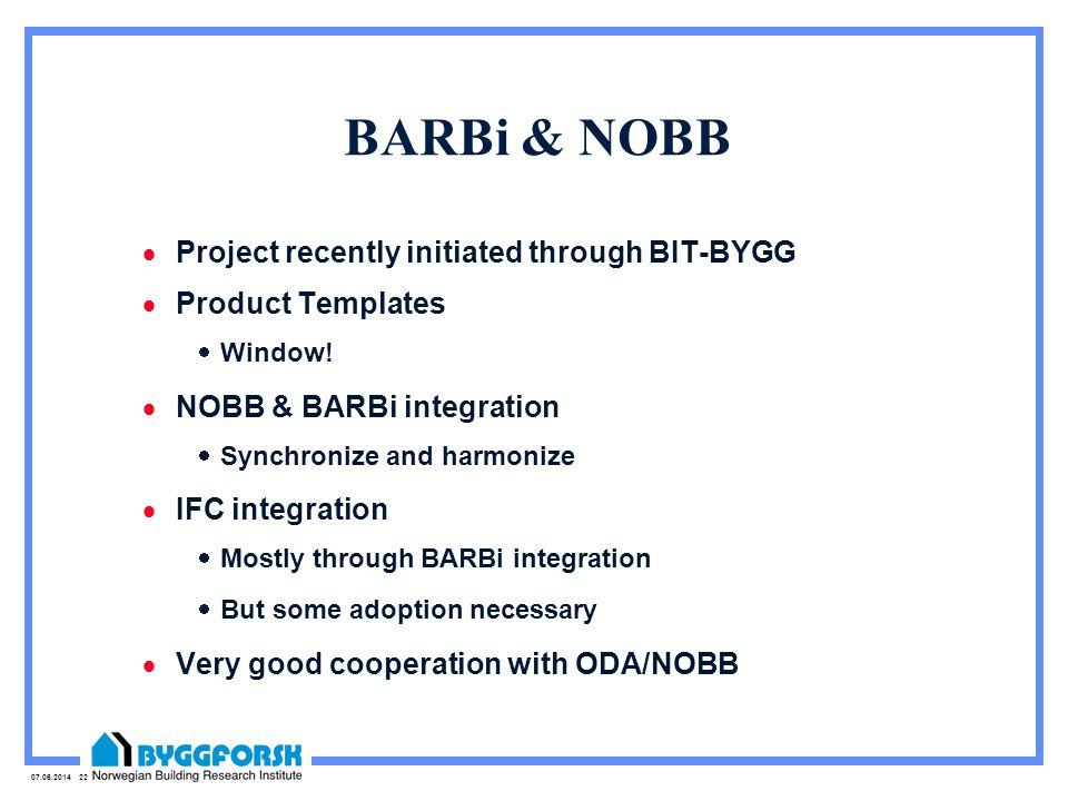 07.06.2014 22 BARBi & NOBB Project recently initiated through BIT-BYGG Product Templates Window.