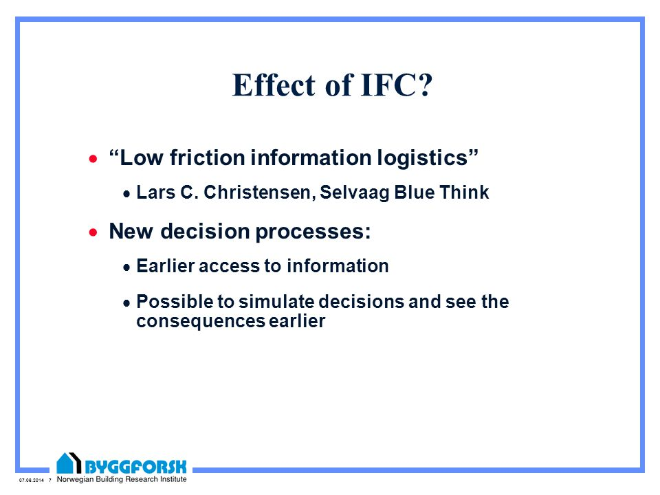 07.06.2014 7 Effect of IFC. Low friction information logistics Lars C.