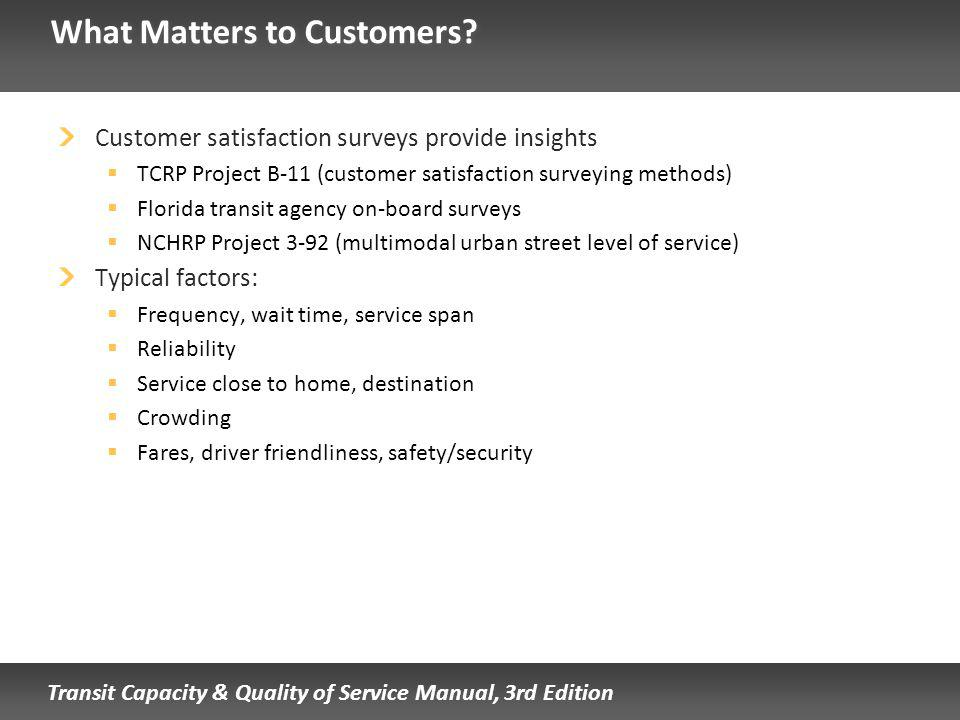 Transit Capacity & Quality of Service Manual, 3rd Edition What Matters to Customers.
