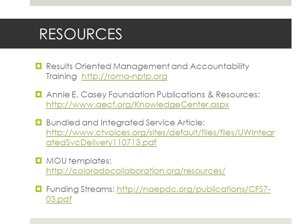 RESOURCES Results Oriented Management and Accountability Training http://roma-nptp.orghttp://roma-nptp.org Annie E.