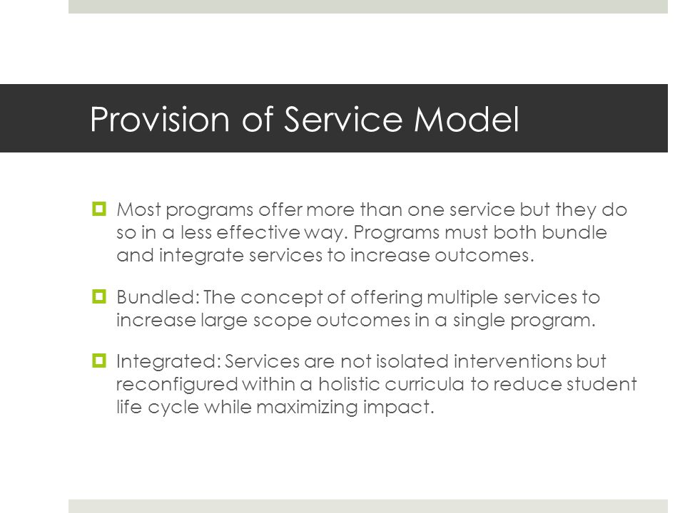 Provision of Service Model Most programs offer more than one service but they do so in a less effective way.