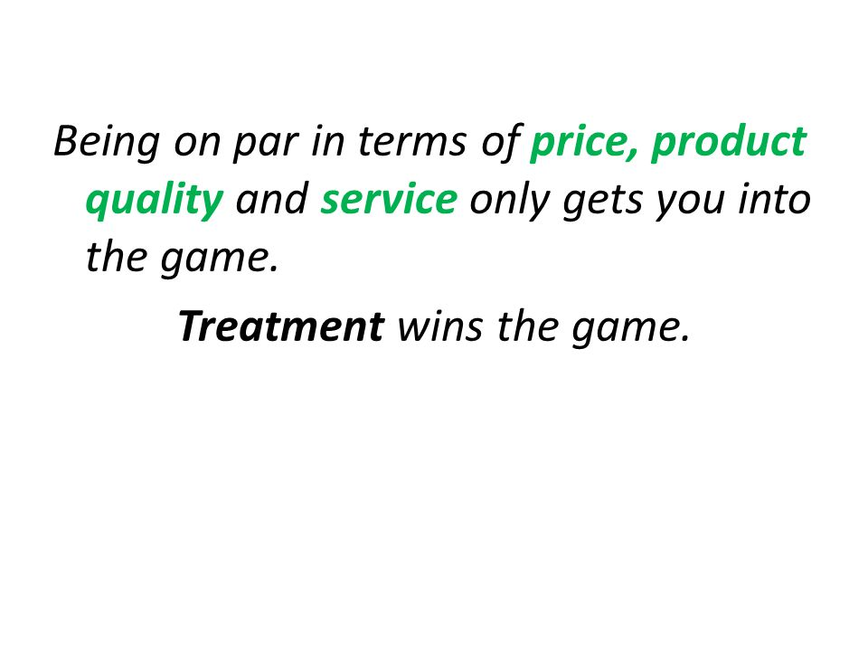 Being on par in terms of price, product quality and service only gets you into the game.