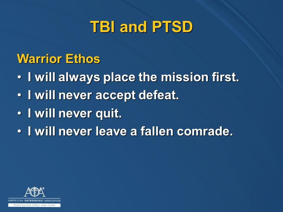 TBI and PTSD Warrior Ethos I will always place the mission first.I will always place the mission first.