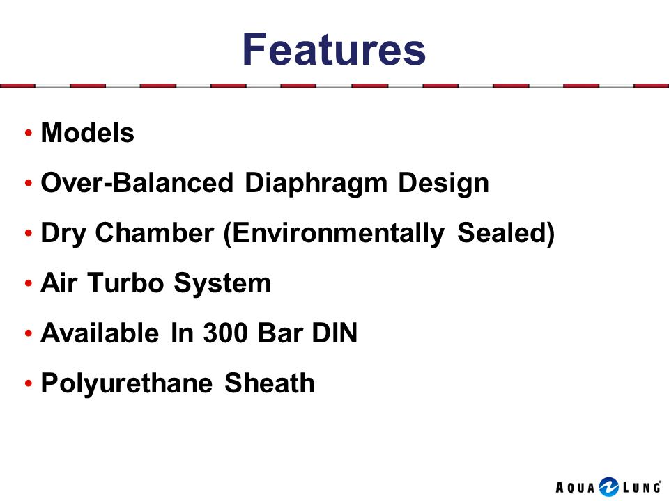 Features Models Over-Balanced Diaphragm Design Dry Chamber (Environmentally Sealed) Air Turbo System Available In 300 Bar DIN Polyurethane Sheath