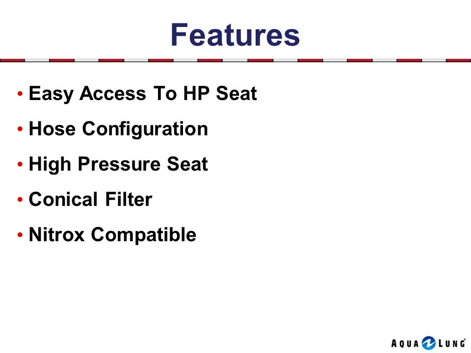 Features Easy Access To HP Seat Hose Configuration High Pressure Seat Conical Filter Nitrox Compatible