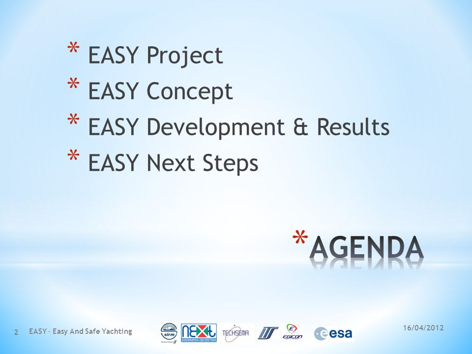 16/04/2012 EASY – Easy And Safe Yachting 2 * EASY Project * EASY Concept * EASY Development & Results * EASY Next Steps