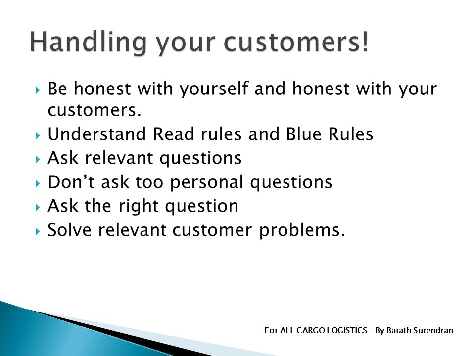 Be honest with yourself and honest with your customers.