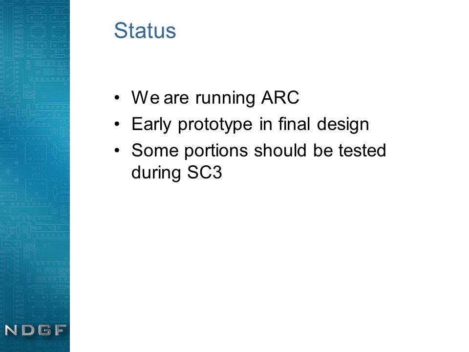 Status We are running ARC Early prototype in final design Some portions should be tested during SC3