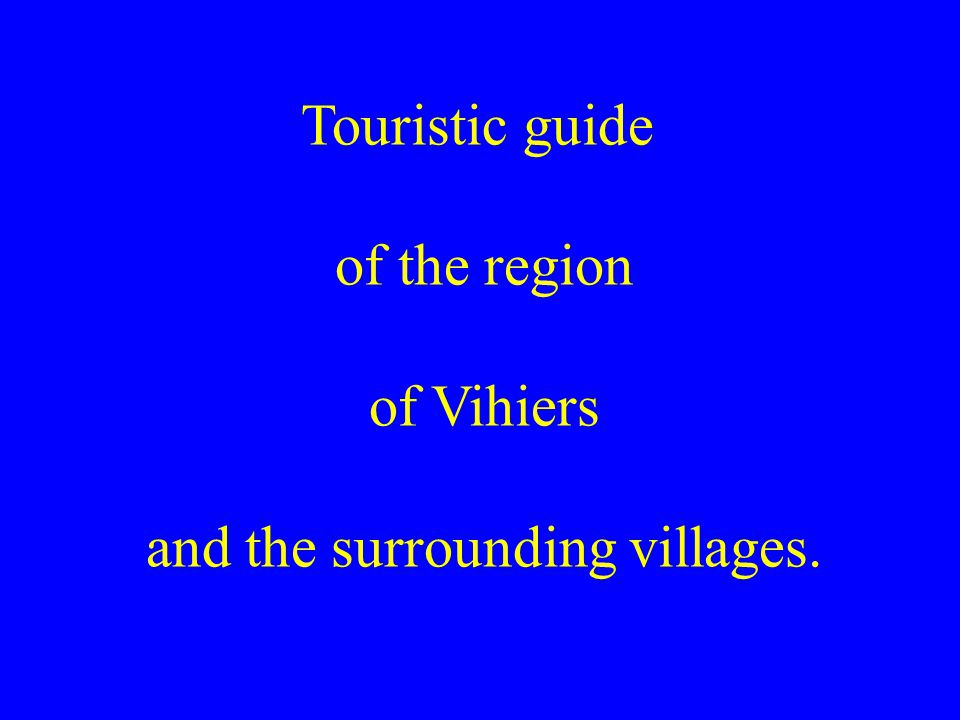 Touristic guide of the region of Vihiers and the surrounding villages.