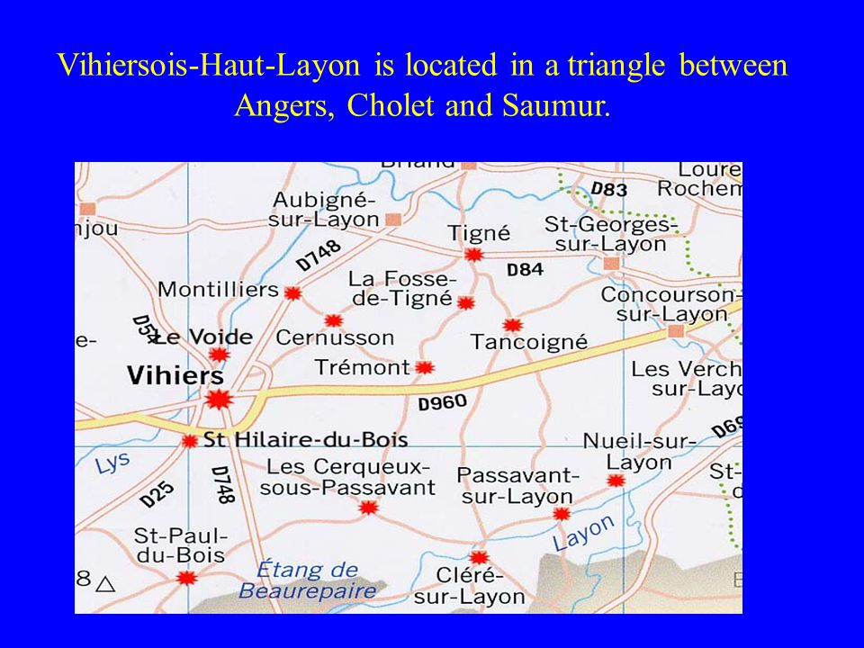 Vihiersois-Haut-Layon is located in a triangle between Angers, Cholet and Saumur.