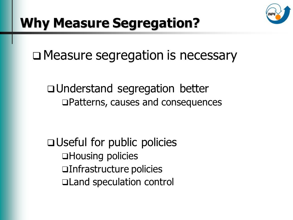 Why Measure Segregation.