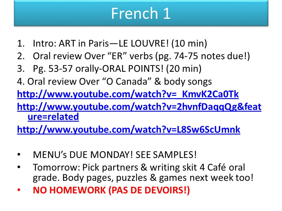 French 1 1.Intro: ART in ParisLE LOUVRE. (10 min) 2.Oral review Over ER verbs (pg.