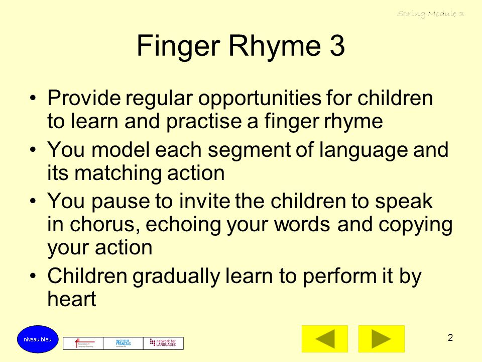 Finger Rhyme 3 Spring Term Module 3 Culturethèque-ifru2013 May not be copied for commercial purposes.
