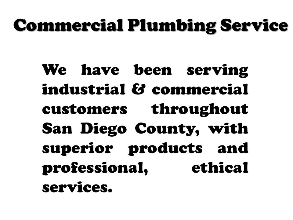 We have been serving industrial & commercial customers throughout San Diego County, with superior products and professional, ethical services.