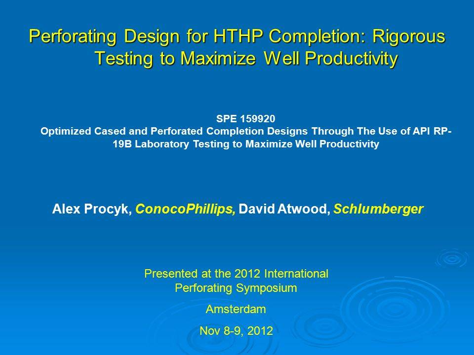 Perforating Design For HTHP Completion Rigorous Testing To