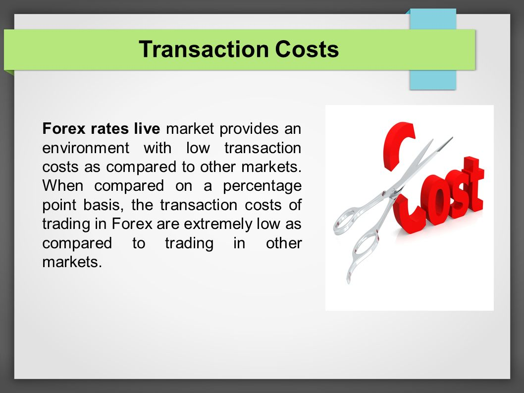 Transaction Costs Forex Rates Live Market Provides An Environment With Low As Compared To