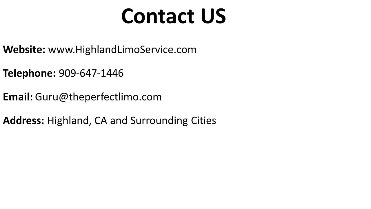 Contact US Website:   Telephone: Address: Highland, CA and Surrounding Cities