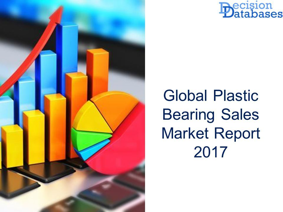 Global Plastic Bearing Sales Market Analysis By Applications ppt