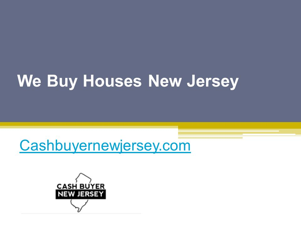 We Buy Houses New Jersey Cashbuyernewjersey.com