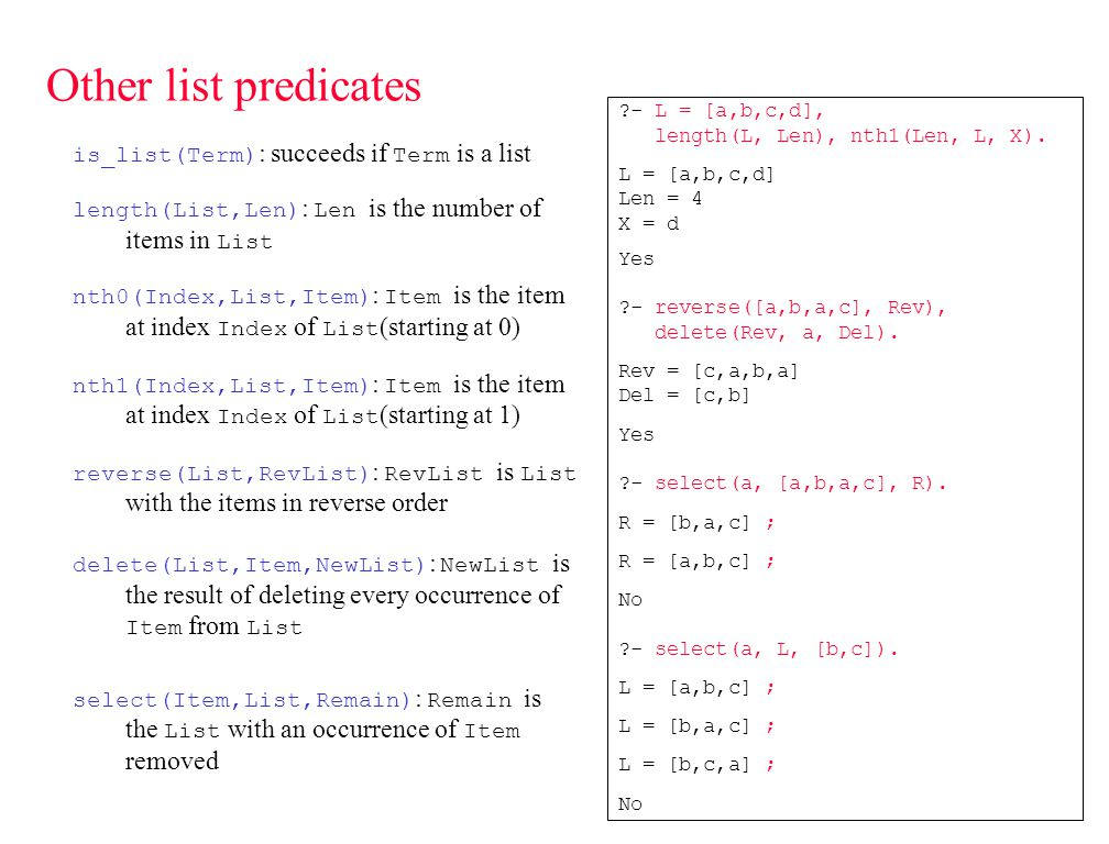 Other list predicates - L = [a,b,c,d], length(L, Len), nth1(Len, L, X).