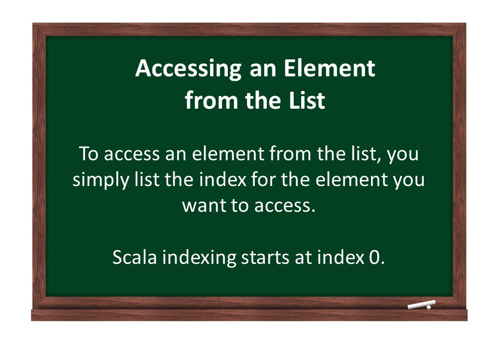 Accessing an Element from the List To access an element from the list, you simply list the index for the element you want to access.