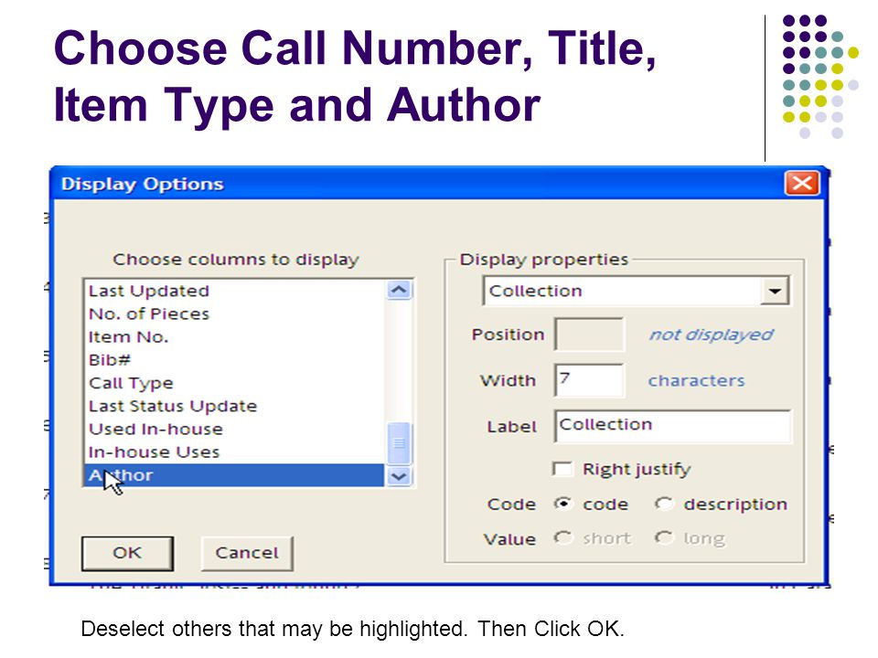 Choose Call Number, Title, Item Type and Author Deselect others that may be highlighted.