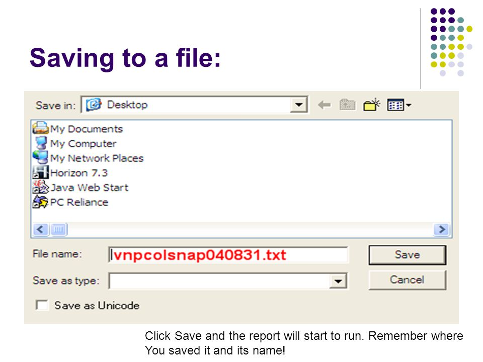 Saving to a file: Click Save and the report will start to run.