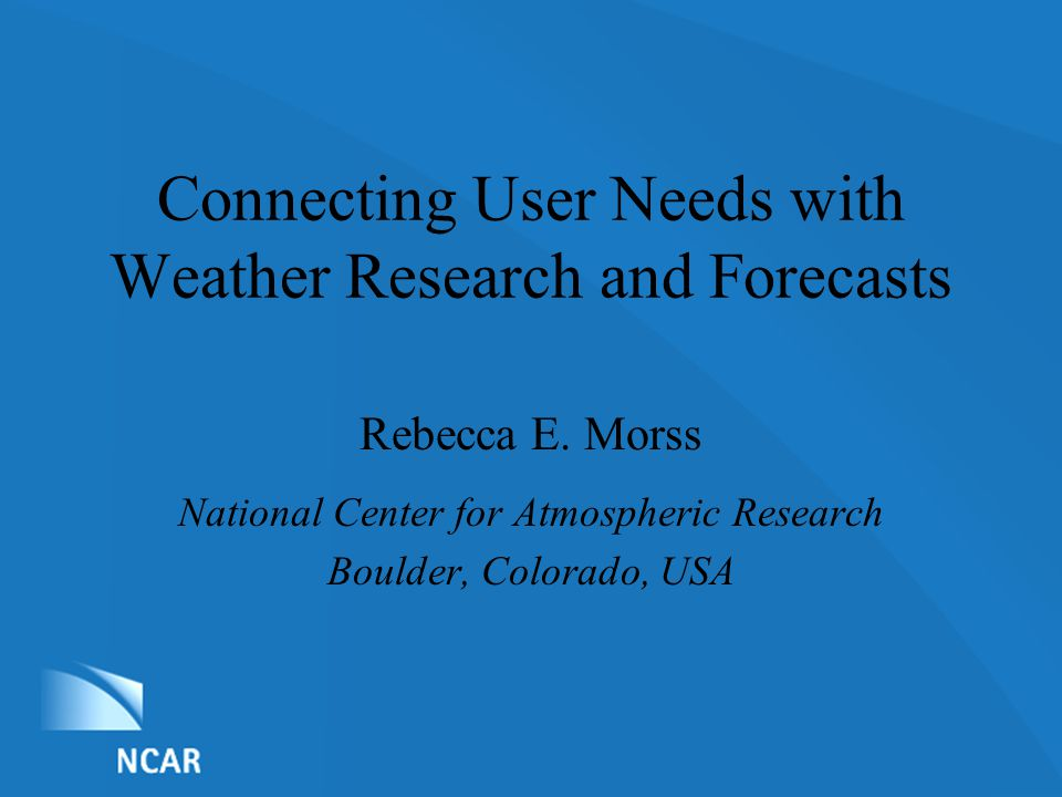 List of Nominations Connecting User Needs with Weather Research and Forecasts Rebecca E.